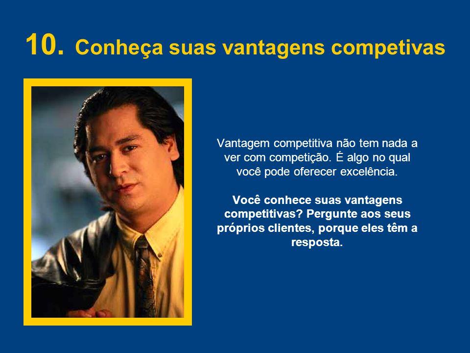 Vantagem competitiva não tem nada a ver com competição. É algo no qual você pode oferecer excelência. Você conhece suas vantagens competitivas? Pergun