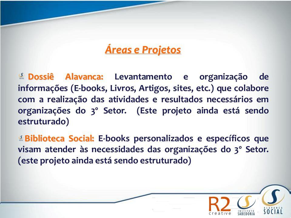 Áreas e Projetos Dossiê Alavanca: Dossiê Alavanca: Levantamento e organização de informações (E-books, Livros, Artigos, sites, etc.) que colabore com