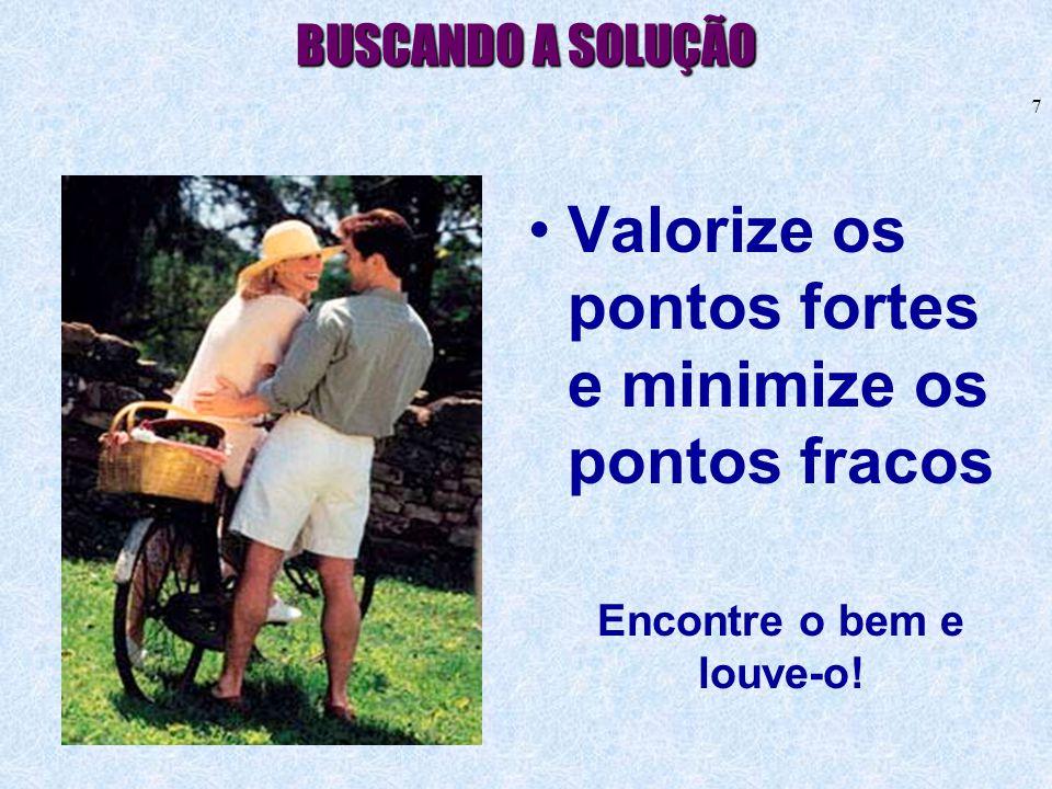 8 BUSCANDO A SOLUÇÃO •Mantenha o senso de humor O coração alegre é bom remédio Provérbios 17:22