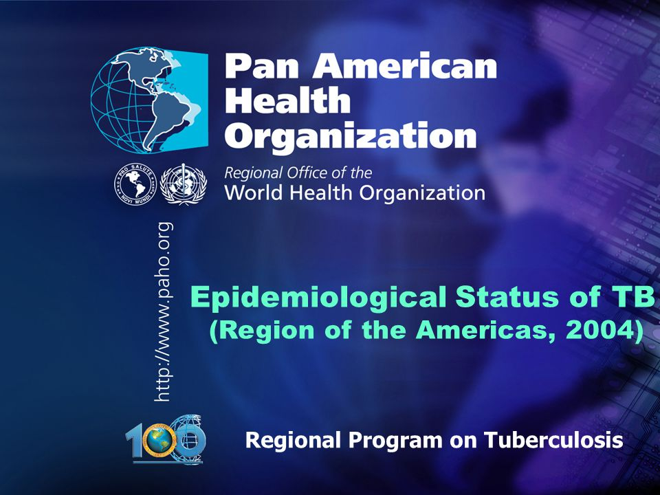 .. Epidemiological Status of TB (Region of the Americas, 2004) Regional Program on Tuberculosis