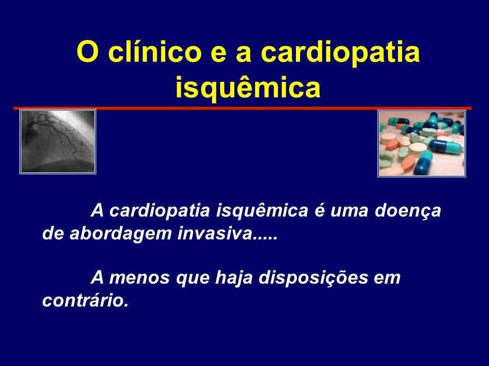 A cardiopatia isquêmica é uma doença de abordagem invasiva..... A menos que haja disposições em contrário.