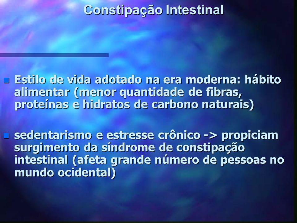 Constipação Intestinal n Estilo de vida adotado na era moderna: hábito alimentar (menor quantidade de fibras, proteínas e hidratos de carbono naturais