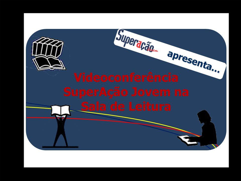 Videoconferência SuperAção Jovem na Sala de Leitura apresenta...