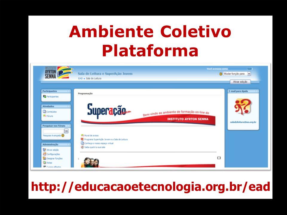Ambiente Coletivo Plataforma http://educacaoetecnologia.org.br/ead
