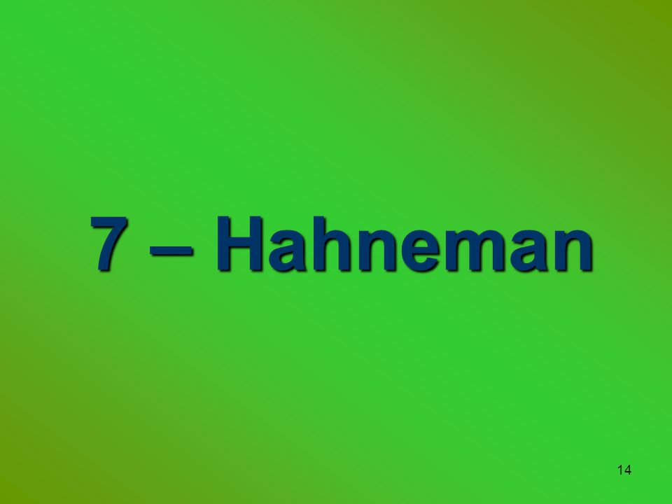14 7 – Hahneman 7 – Hahneman