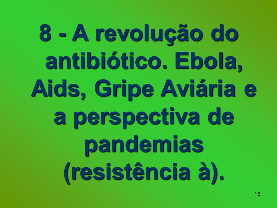 16 8 - A revolução do antibiótico.