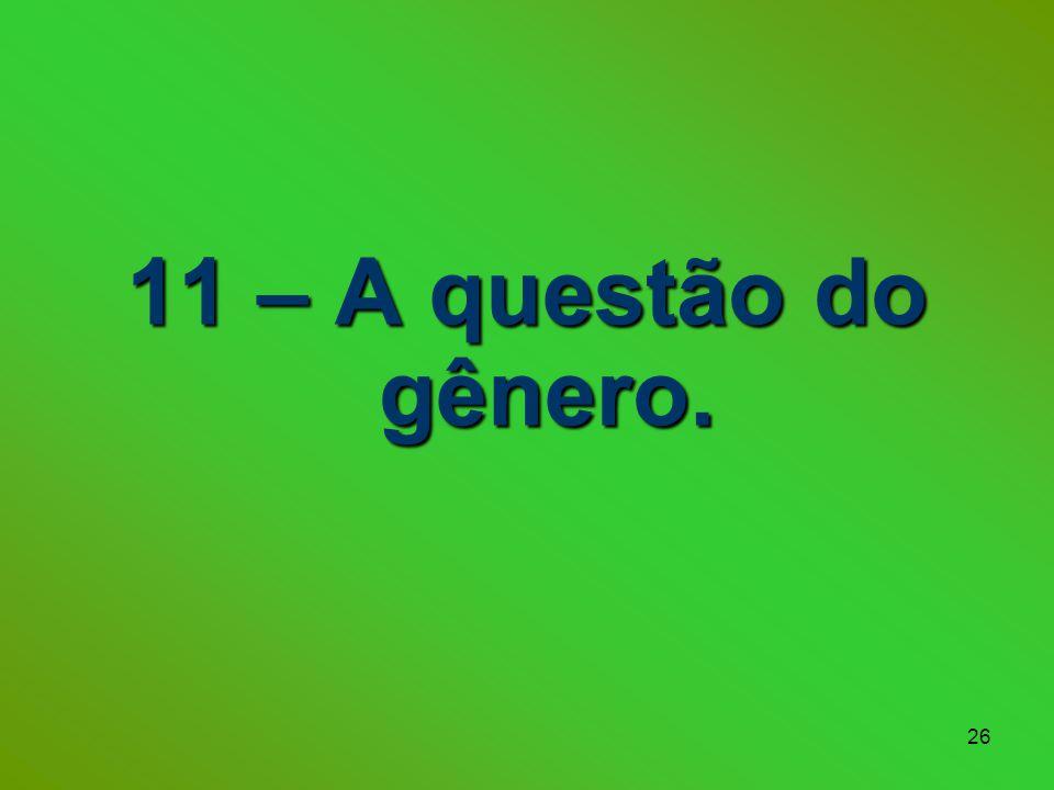 26 11 – A questão do gênero.