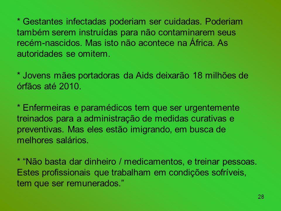 28 * Gestantes infectadas poderiam ser cuidadas.