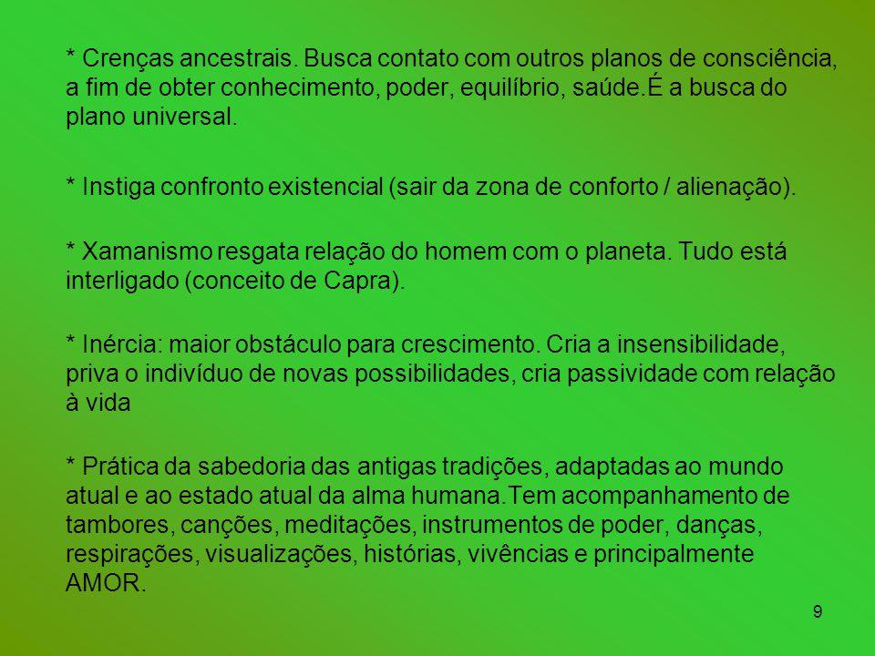 9 * Crenças ancestrais.