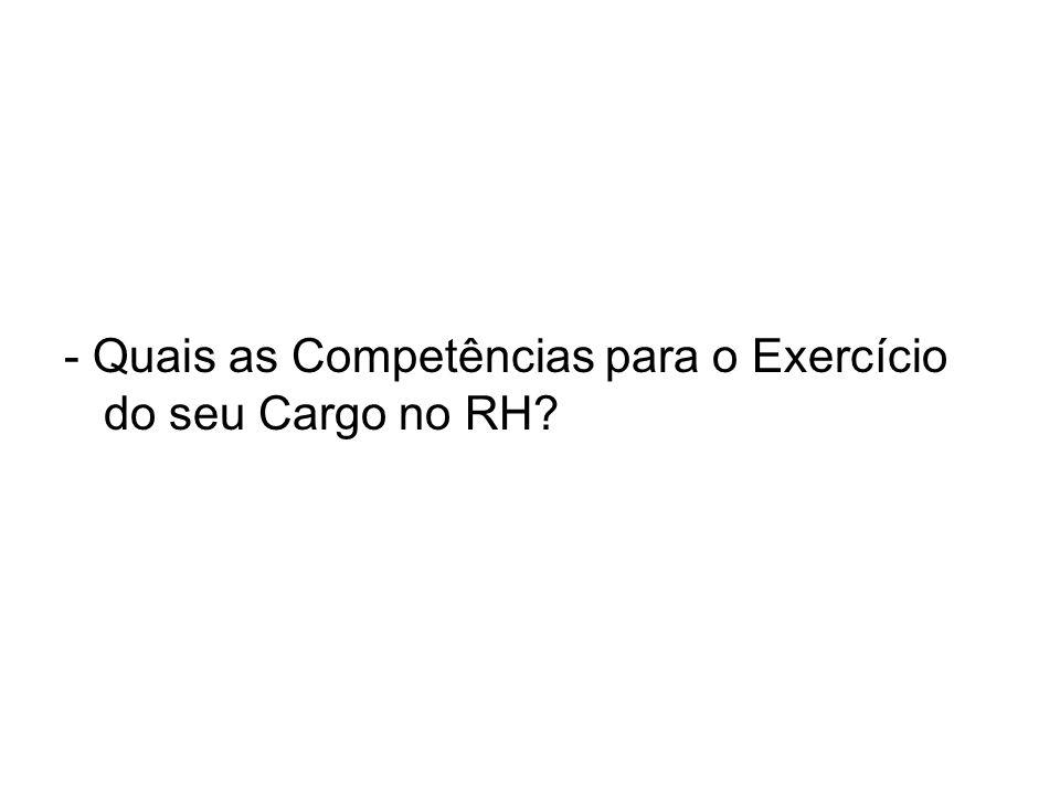 - Quais as Competências para o Exercício do seu Cargo no RH?