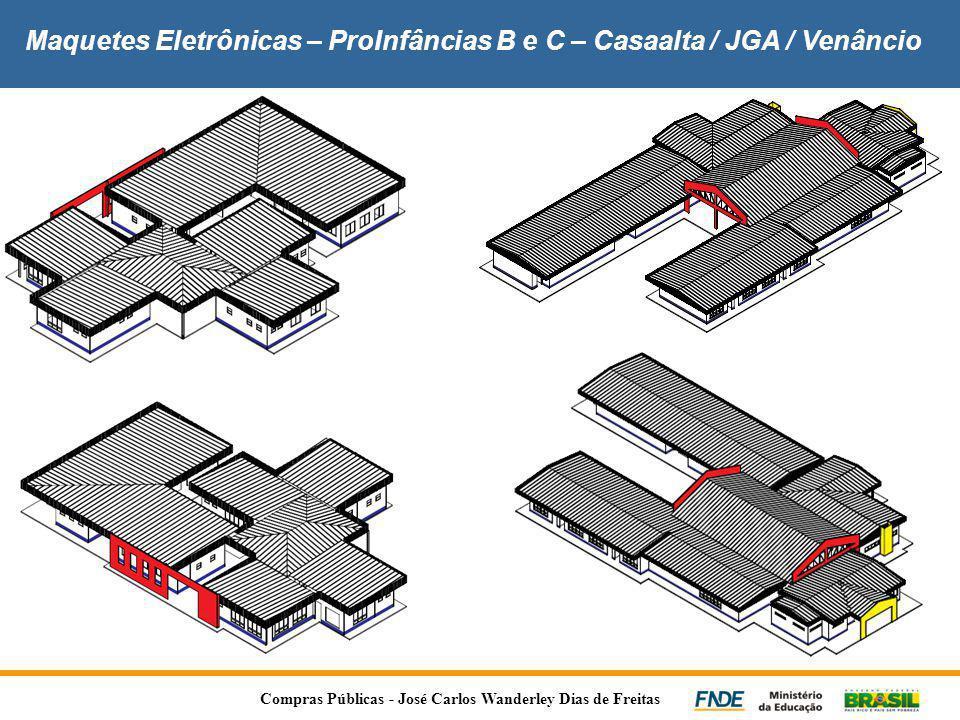 Maquetes Eletrônicas – ProInfâncias B e C – Casaalta / JGA / Venâncio Compras Públicas - José Carlos Wanderley Dias de Freitas