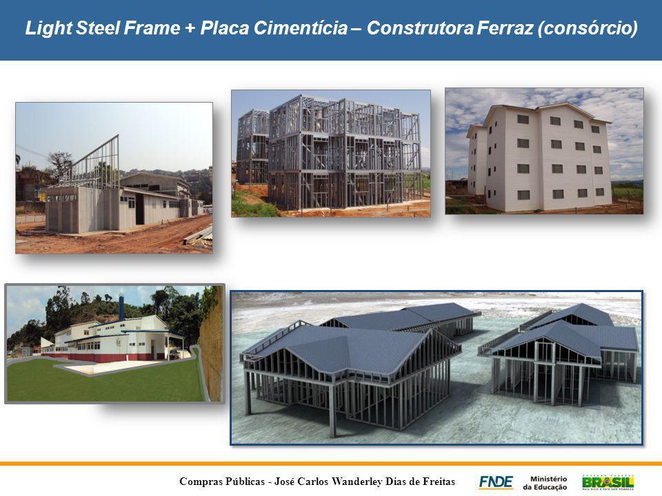 Light Steel Frame + Placa Cimentícia – Construtora Ferraz (consórcio) Compras Públicas - José Carlos Wanderley Dias de Freitas