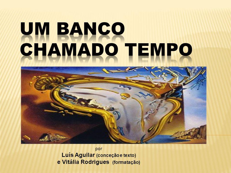 por Luís Aguilar (conceção e texto) e Vitália Rodrigues (formatação)