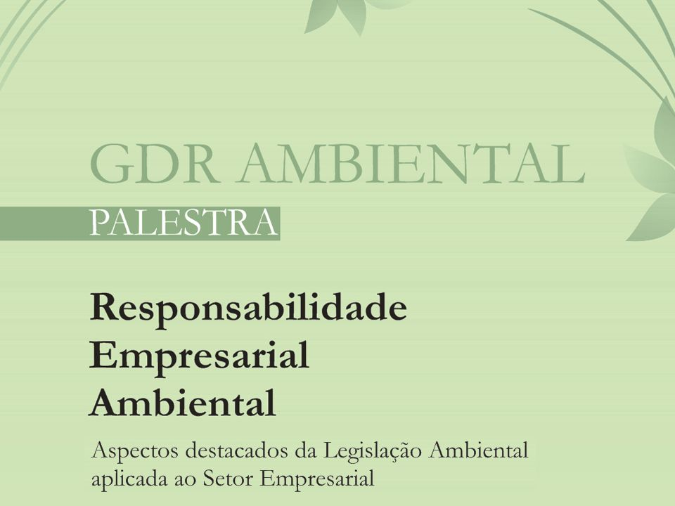  Responsabilidade Ambiental  Crimes Ambientais  Licenciamento Ambiental  Ecoeficiência  Mudanças Climáticas  Créditos de Carbono e MDL  Recursos Hídricos  Outorga de Uso da Água  APP's  Meio Ambiente Urbano  Reserva Legal  Sustentabilidade Ambiental TEMAS ABORDADOS: