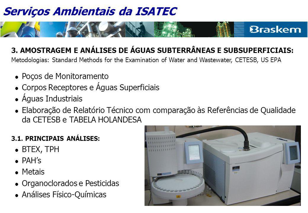 3. AMOSTRAGEM E ANÁLISES DE ÁGUAS SUBTERRÂNEAS E SUBSUPERFICIAIS: Metodologias: Standard Methods for the Examination of Water and Wastewater, CETESB,