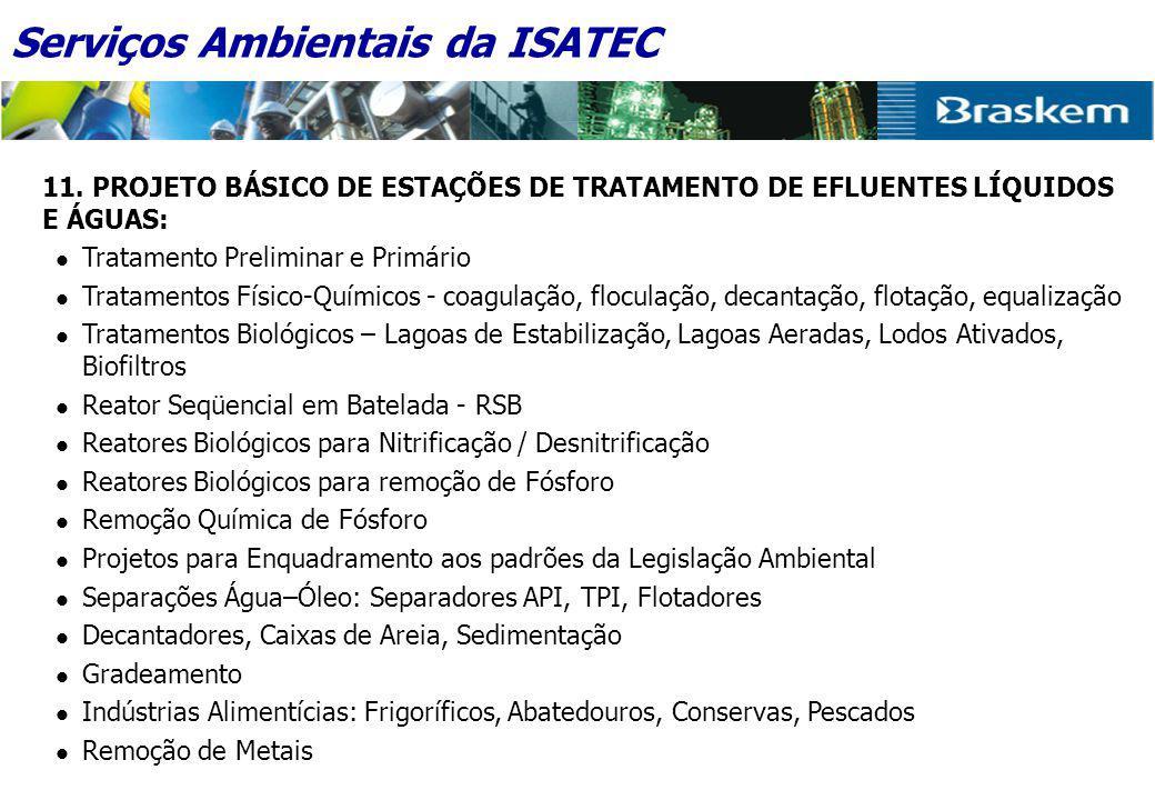 11. PROJETO BÁSICO DE ESTAÇÕES DE TRATAMENTO DE EFLUENTES LÍQUIDOS E ÁGUAS:  Tratamento Preliminar e Primário  Tratamentos Físico-Químicos - coagula