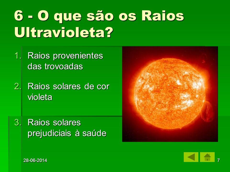 28-06-20146 3.Protecção atmosférica dos Raios Ultravioleta Protecção atmosférica dos Raios UltravioletaProtecção atmosférica dos Raios Ultravioleta 1.