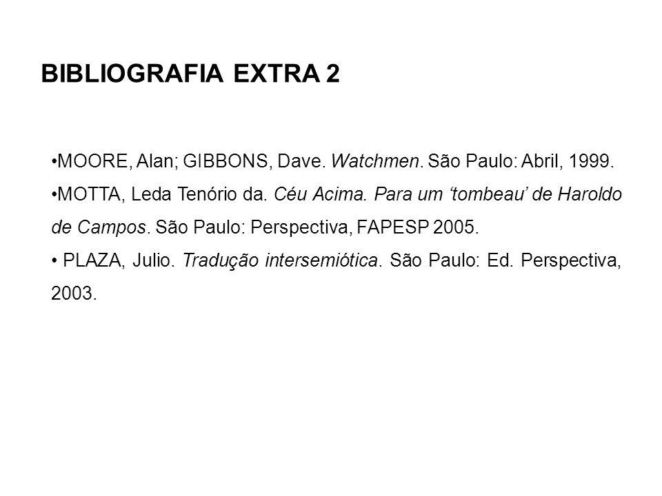 •MOORE, Alan; GIBBONS, Dave.Watchmen. São Paulo: Abril, 1999.