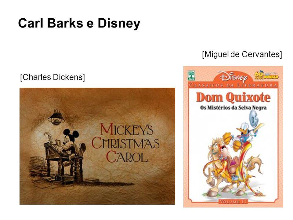 Carl Barks e Disney [Charles Dickens] [Miguel de Cervantes]