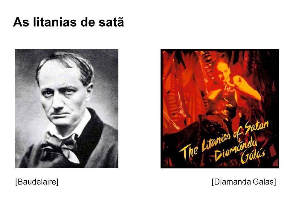 As litanias de satã [Baudelaire][Diamanda Galas]