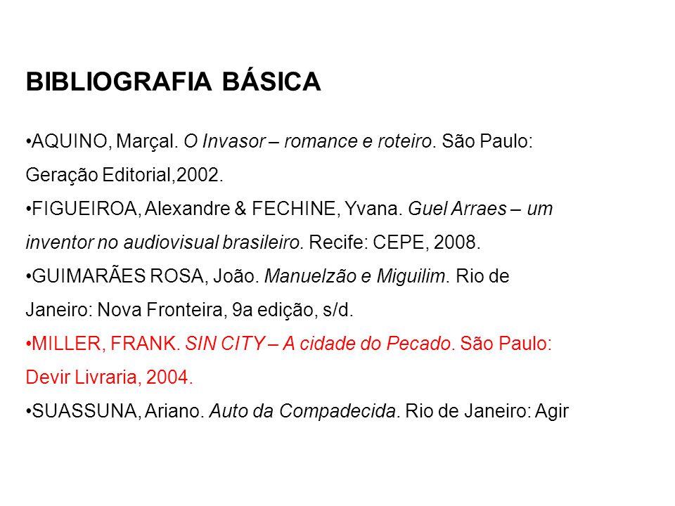•AQUINO, Marçal.O Invasor – romance e roteiro. São Paulo: Geração Editorial,2002.
