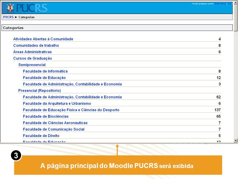 A página principal do Moodle PUCRS será exibida 3