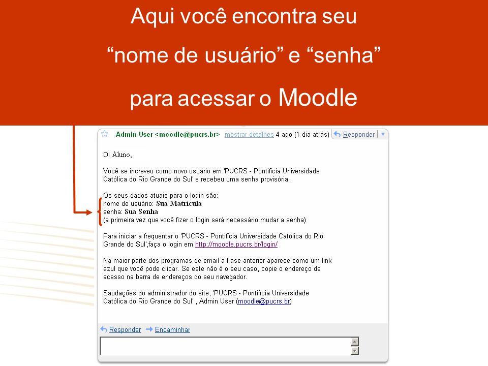 Após seu primeiro acesso ao Moodle, altere sua senha. Informações