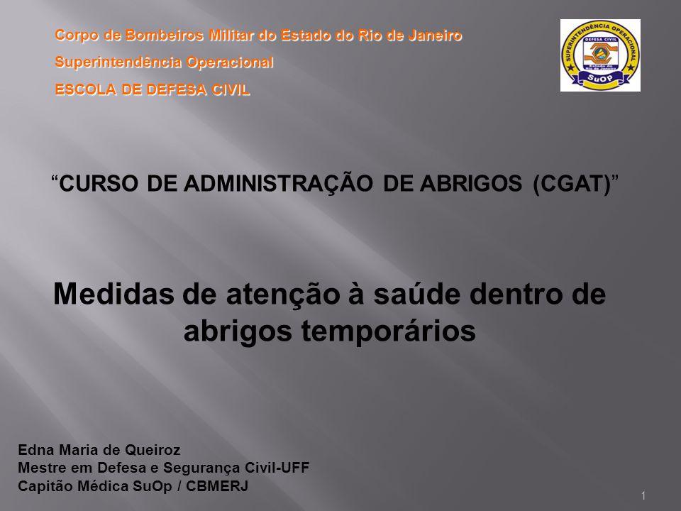 """""""CURSO DE ADMINISTRAÇÃO DE ABRIGOS (CGAT)"""" Medidas de atenção à saúde dentro de abrigos temporários Corpo de Bombeiros Militar do Estado do Rio de Jan"""