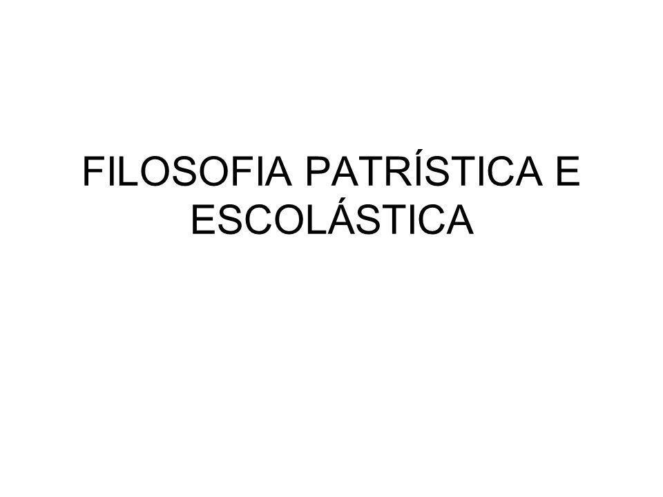 FILOSOFIA PATRÍSTICA E ESCOLÁSTICA