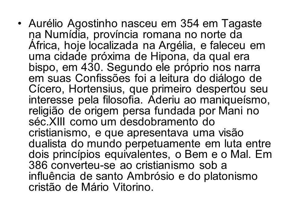 •Aurélio Agostinho nasceu em 354 em Tagaste na Numídia, província romana no norte da África, hoje localizada na Argélia, e faleceu em uma cidade próxima de Hipona, da qual era bispo, em 430.