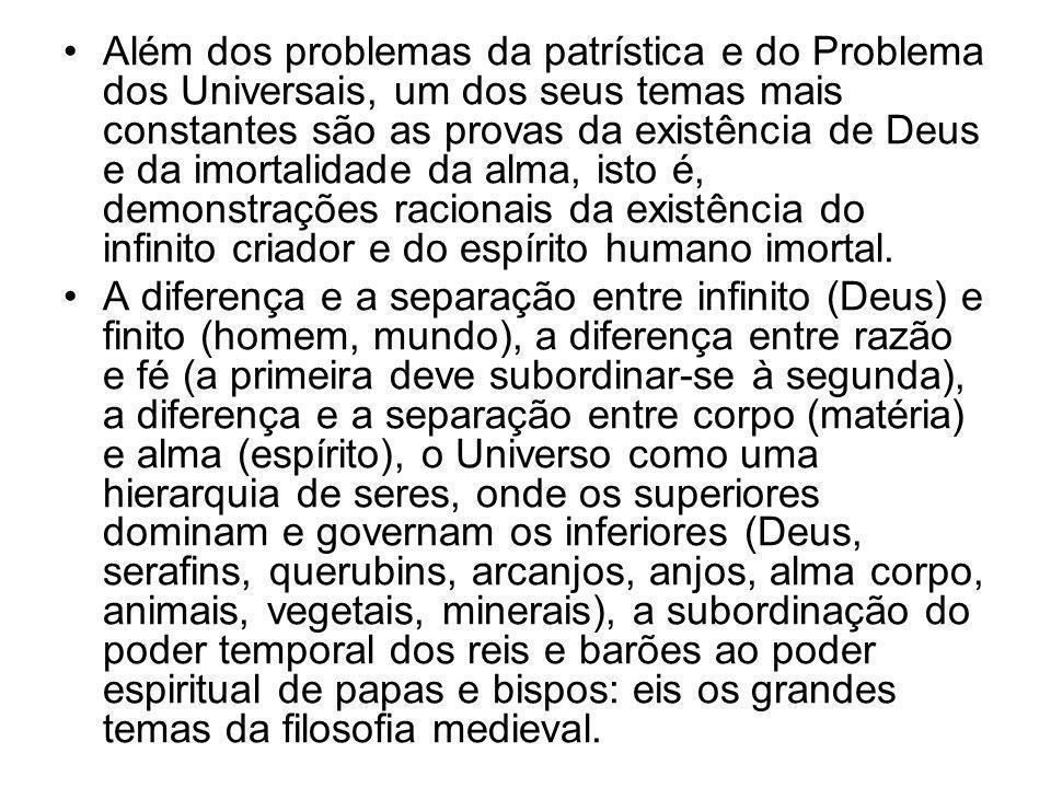 •Além dos problemas da patrística e do Problema dos Universais, um dos seus temas mais constantes são as provas da existência de Deus e da imortalidad
