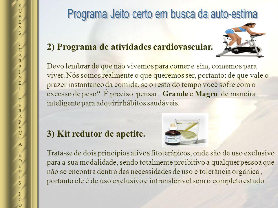 2) Programa de atividades cardiovascular. Devo lembrar de que não vivemos para comer e sim, comemos para viver. Nós somos realmente o que queremos ser