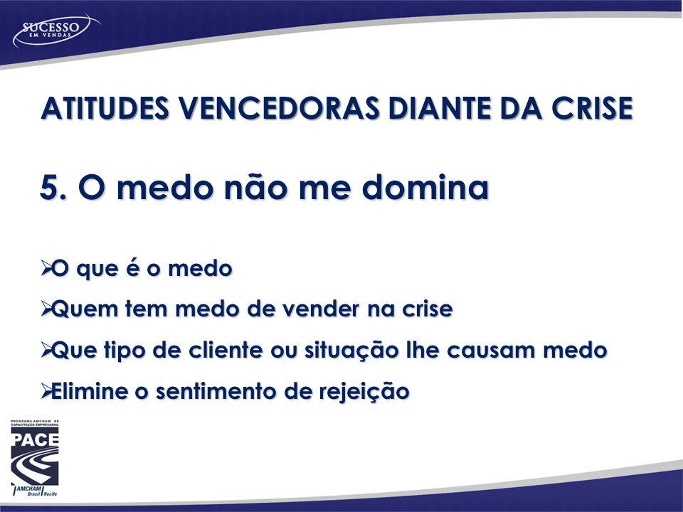 ATITUDES VENCEDORAS DIANTE DA CRISE 5.