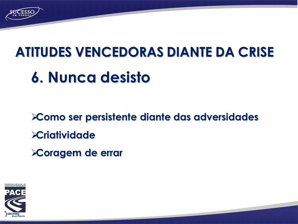 ATITUDES VENCEDORAS DIANTE DA CRISE 6.