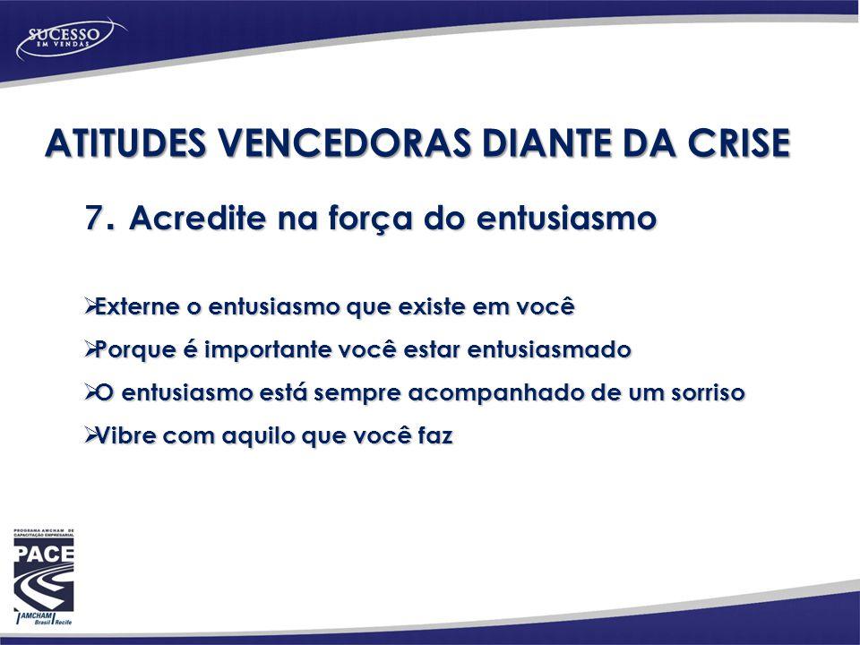 ATITUDES VENCEDORAS DIANTE DA CRISE 7.