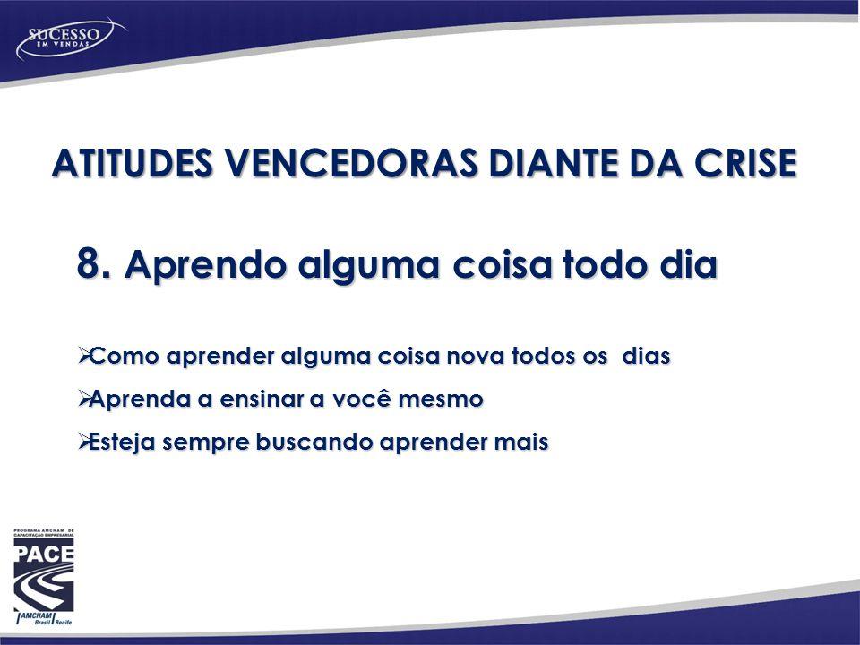 ATITUDES VENCEDORAS DIANTE DA CRISE 8.