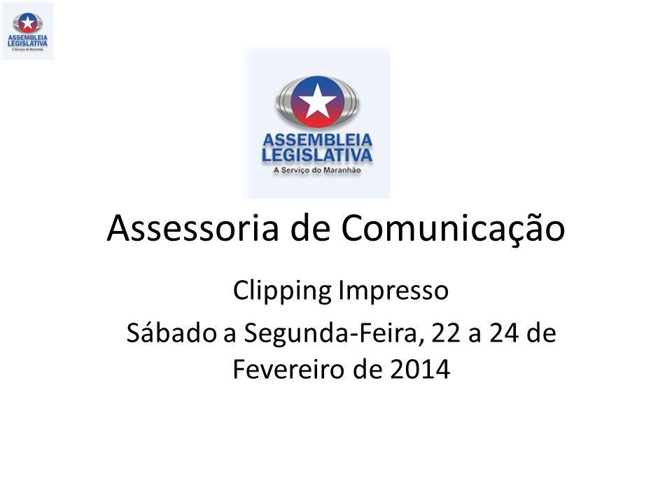 Assessoria de Comunicação Clipping Impresso Sábado a Segunda-Feira, 22 a 24 de Fevereiro de 2014