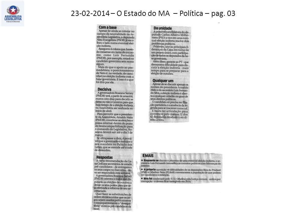 22-02-2014 – O Estado do MA – Política – pag. 03