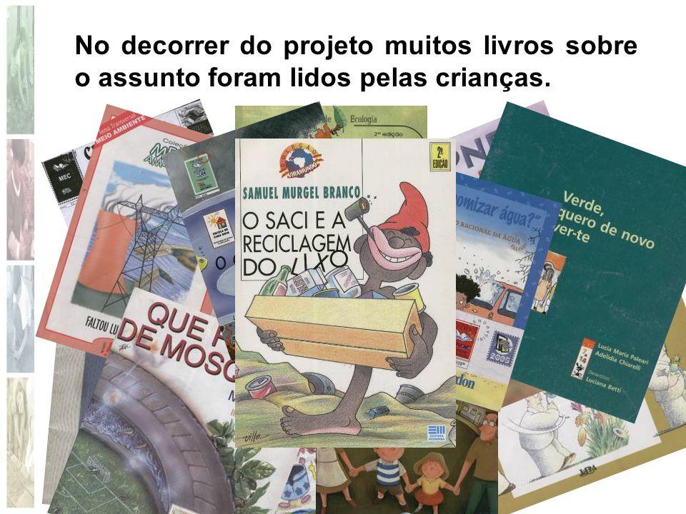 No decorrer do projeto muitos livros sobre o assunto foram lidos pelas crianças.