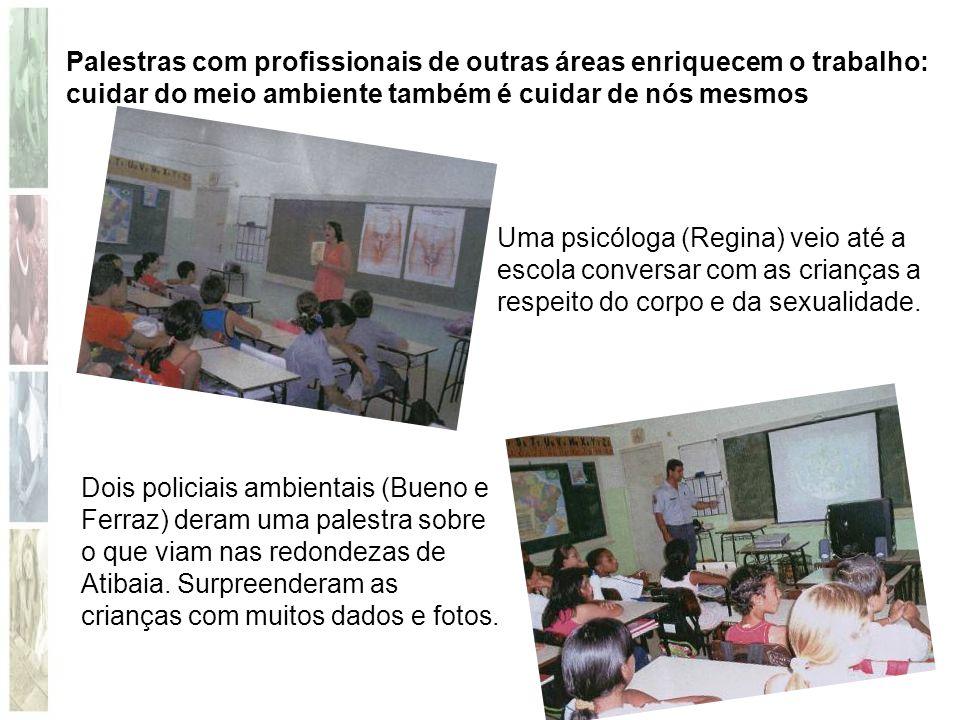 Palestras com profissionais de outras áreas enriquecem o trabalho: cuidar do meio ambiente também é cuidar de nós mesmos Dois policiais ambientais (Bu