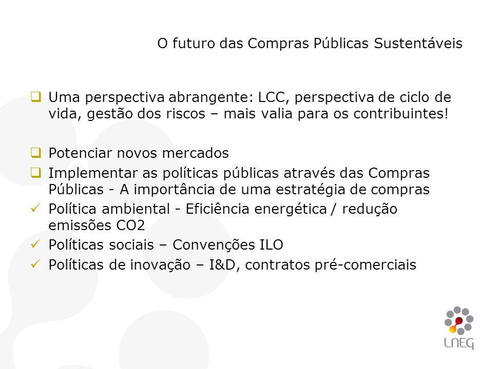 O futuro das Compras Públicas Sustentáveis  Uma perspectiva abrangente: LCC, perspectiva de ciclo de vida, gestão dos riscos – mais valia para os con
