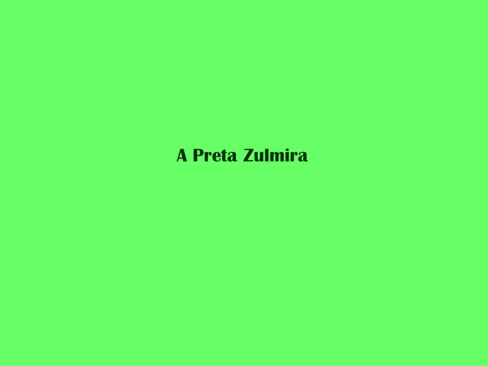 A Preta Zulmira