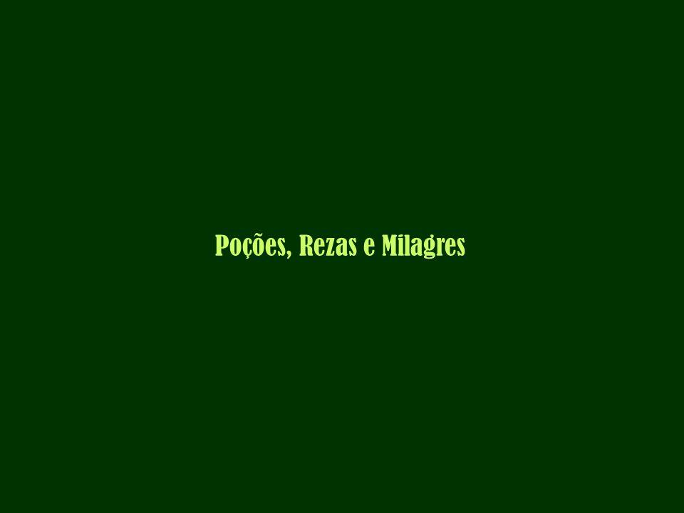 Poções, Rezas e Milagres