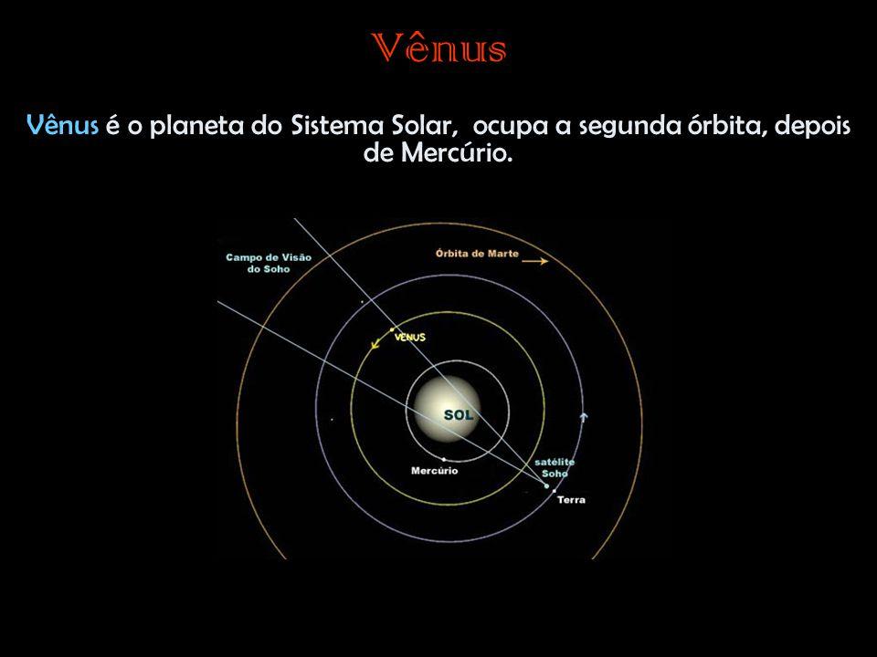 Vênus Vênus é o planeta do Sistema Solar, ocupa a segunda órbita, depois de Mercúrio.