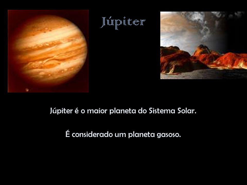 Júpiter Júpiter é o maior planeta do Sistema Solar. É considerado um planeta gasoso.