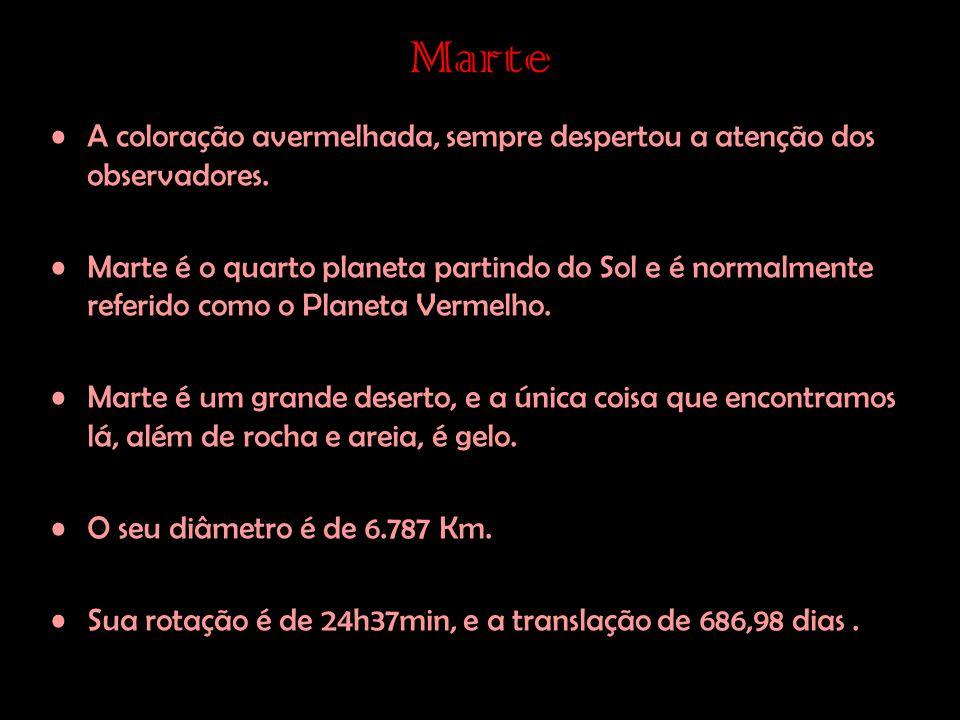 Marte •A coloração avermelhada, sempre despertou a atenção dos observadores.