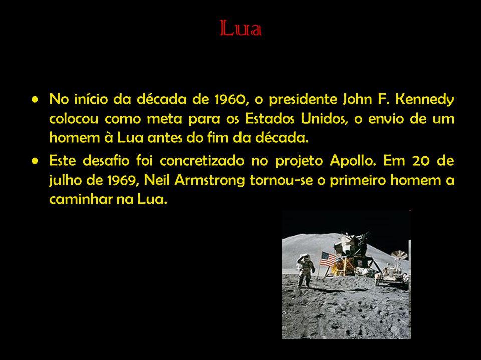 Lua •No início da década de 1960, o presidente John F.
