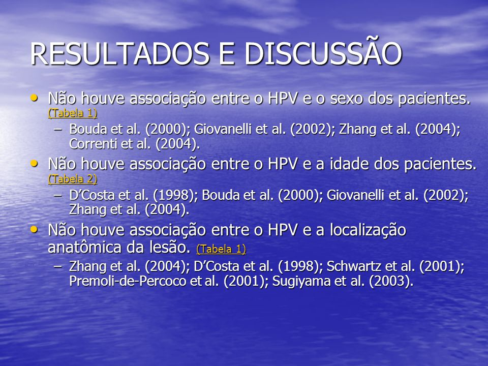 RESULTADOS E DISCUSSÃO • Tipagem para HPVs por hibridização dot blot –Apenas os HPVs 16 e 18 foram detectados, obtendo-se uma maior prevalência do HPV18.