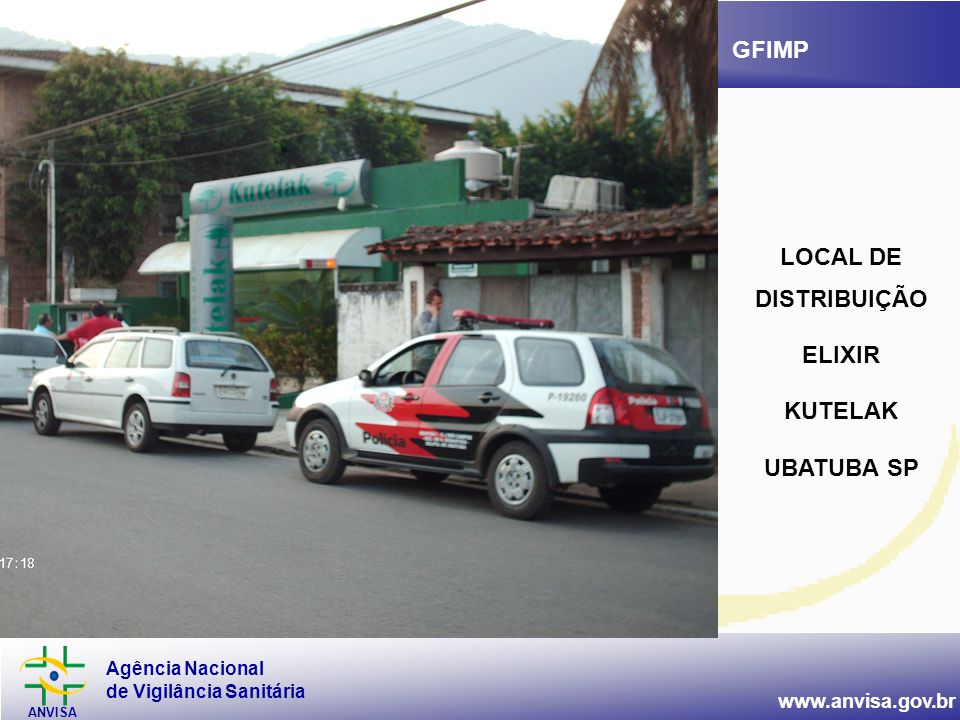 Agência Nacional de Vigilância Sanitária ANVISA www.anvisa.gov.br GFIMP LOCAL DE DISTRIBUIÇÃO ELIXIR KUTELAK UBATUBA SP