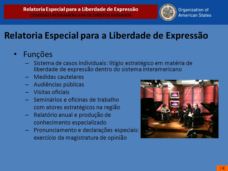 Relatoria Especial para a Liberdade de Expressão • Funções – Sistema de casos individuais: litígio estratégico em matéria de liberdade de expressão de